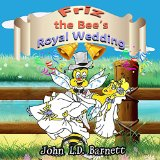 Friz the Bee's Royal Wedding (Volume 3)