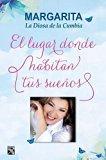 El Lugar donde habitan los sueños: Margarita