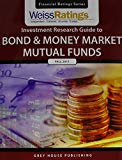 Weiss Ratings' Investment Research Guide to Bond & Money Market Mutual Funds Fall 2017 (Fina...