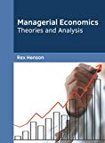 Managerial Economics: Theories and Analysis