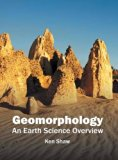 Geomorphology: An Earth Science Overview