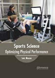 Sports Science: Optimizing Physical Performance
