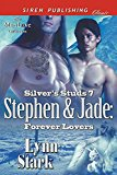 Stephen & Jade: Forever Lovers [Silver's Studs 7] (Siren Publishing Classic ManLove)