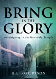 Bring in the Glory: Worshipping in the Heavenly Temple