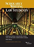 Scholarly Writing for Law Students: Seminar Papers, Law Review Notes & Law Review Comp Paper...