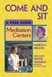 Come and Sit: A Week Inside Meditation Centers