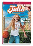 Julie: The Big Break (American Girl Historical Characters)