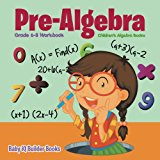 Pre-Algebra Grade 6-8 Workbook | Children's Algebra Books