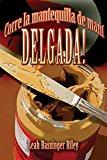 Corre la mantequilla de maní delgada! (Spanish Edition)
