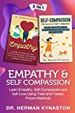 Empathy & Self Compassion 2 in 1:: Learn Empathy, Self-Compassion and Self-Love Using Tried-...