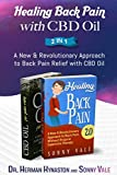 Healing Back Pain with  CBD Oil 2 in 1: A New & Revolutionary Approach to Back Pain Relief w...