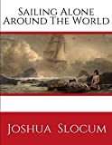Sailing Alone Around The World: by Slocum Joshua (1999-06-01), A Personal Account of the Fir...