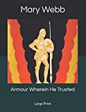 Armour Wherein He Trusted: Large Print