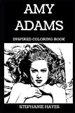 Amy Adams Inspired Coloring Book (Amy Adams Inspired Coloring Books)