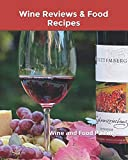 Wine Reviews & Food Recipes: Wine and Food Pairing