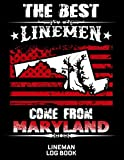 The Best Linemen Come From Maryland Lineman Log Book: Great Logbook Gifts For Electrical Eng...