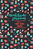 Gratitude Journal for a Med Surg Nurse: An RN Gift Idea | Happiness and Stress Relief in 5 M...