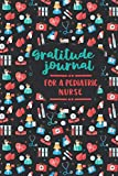 Gratitude Journal for a Pediatric Nurse: An RN Gift Idea | Happiness and Stress Relief in 5 ...