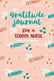 Gratitude Journal for a School Nurse: An RN Gift Idea | Happiness and Stress Relief in 5 Min...