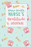 Home Health Nurse's Gratitude Journal: An RN Gift Idea | Happiness and Stress Relief in 5 Mi...