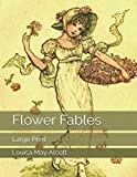 Flower Fables: Large Print