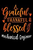 grateful thankful & blessed Mechanical Engineer: Lined Notebook / Diary / Journal To Write I...