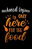 Mechanical Engineer is only here for the food: Lined Notebook / Diary / Journal To Write In ...