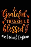 grateful thankful & blessed Mechanical Engineer: Gratitude Journal for More Mindfulness, Hap...