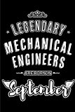 Legendary Mechanical Engineers are born in September: Blank Lined Mechanical Engineering Jou...