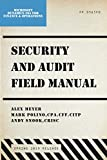 Security and Audit Field Manual: Microsoft Dynamics 365 for Finance & Operations, Spring 201...