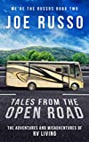 Tales From the Open Road: The Adventures and Misadventures of RV Living (We're the Russos)