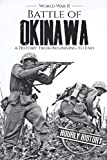 Battle of Okinawa - World War II: A History from Beginning to End (World War 2 Battles)