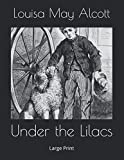 Under the Lilacs: Large Print