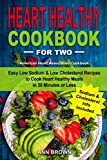 Heart Healthy Cookbook for Two: Easy Low Sodium & Low Cholesterol Recipes to Cook Heart Heal...