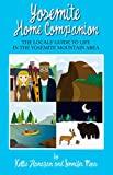 Yosemite Home Companion: The Locals' Guide to Life in the Yosemite Mountain Area