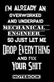 I'm Already An Overworked And Underpaid Mechanical Engineer. So Just Let Me Drop Everything ...