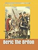 Beric the Briton: Large Print