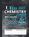I Tell Bad Chemistry Jokes Composition Book: Student College Ruled Notebook