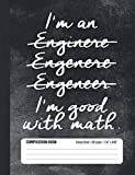 I'm Good With Math Composition Book College Ruled: Student Notebook for Engineer