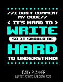 I Don't Comment My Code It's Hard To Write So It Should Be Hard To Understand! Daily Planner...