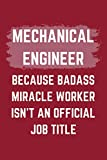 Mechanical Engineer Because Badass Miracle Worker Isn't An Official Job Title: A Blank Lined...