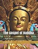 The Gospel of Buddha: Large Print
