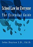 School Law for Everyone: The Essential Guide