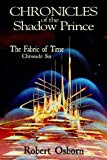 Chronicles of the Shadow Prince: Fabric of Time (Volume 6)