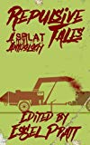 Repulsive Tales: A Splat Anthology (Volume 1)