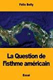 La Question de l'isthme américain (French Edition)