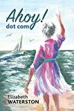 Ahoy! dot com (Late Life Romance)