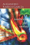 La invención del otoño (Spanish Edition)