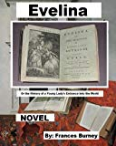 Evelina.: Or the History of a Young Lady's Entrance into the World./NOVEL/