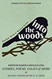 Into the Woods: Stories, Poems, Essays & More (Mindful Writers Retreat Series) (Volume 1)